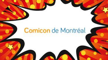 Idées cadeaux – spécial Comicon Montréal
